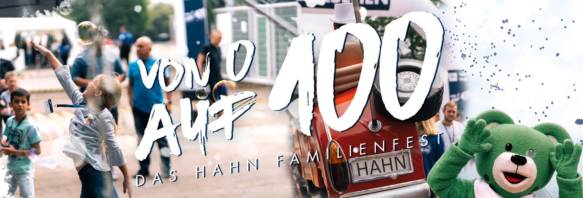 Hahn Gruppe - Das 100 Jahre Hahn Familienfest